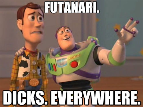 Futanari. Everywhere. IM SURROUNDED BY DICKS OH NOES!
